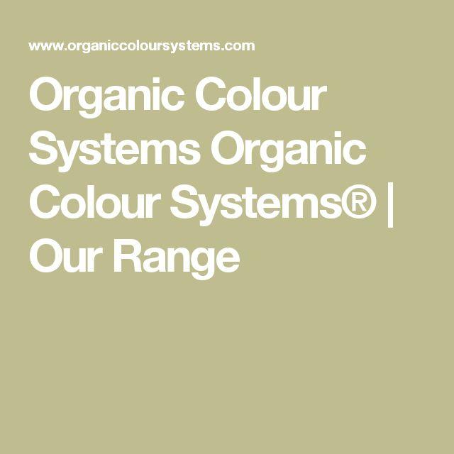 Organic Colour Systems Organic Colour Systems® | Our Range