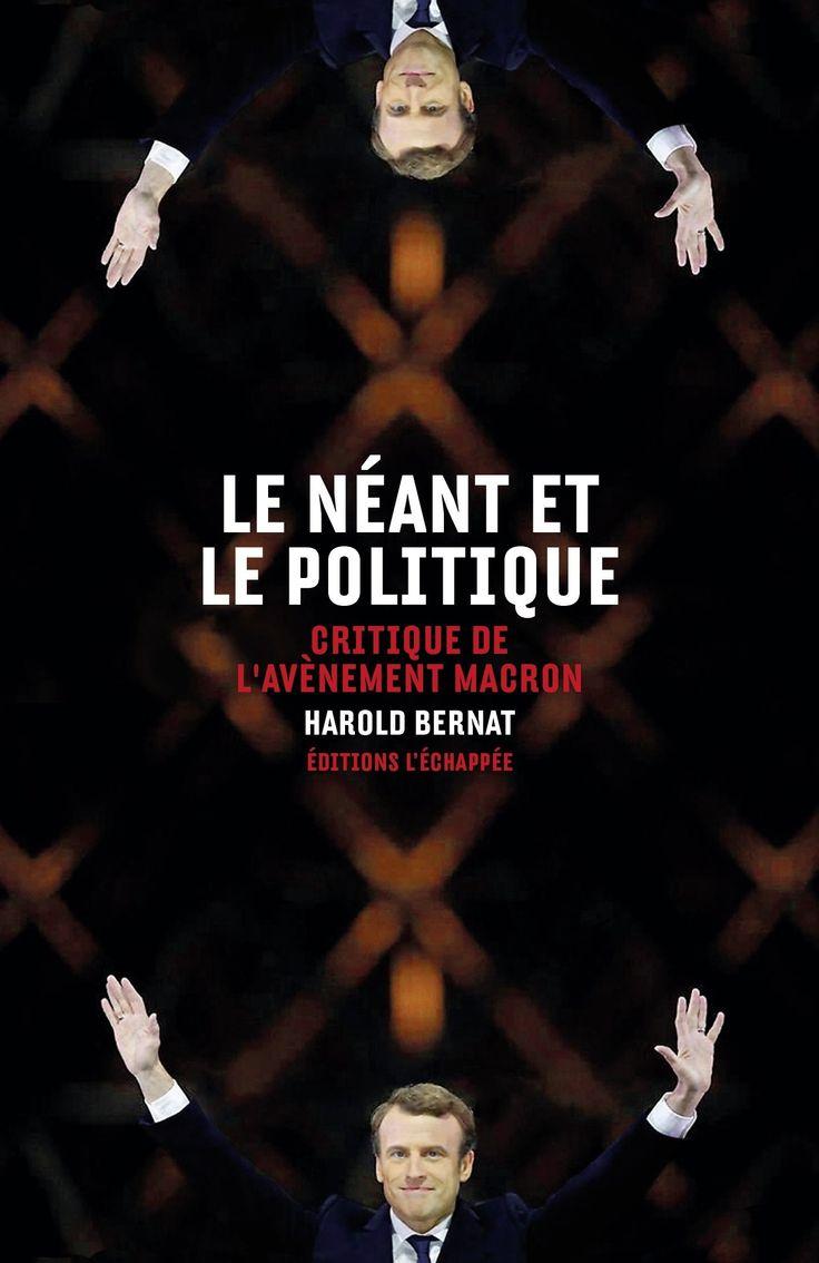 Le néant et le politique : critique de l'avènement Macron / Harold Bernat -  https://bib.uclouvain.be/opac/ucl/fr/chamo/chamo%3A1973979?i=0
