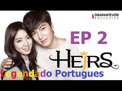 The heirs Ep 2 legendado portugues | drama coreano - YouTube