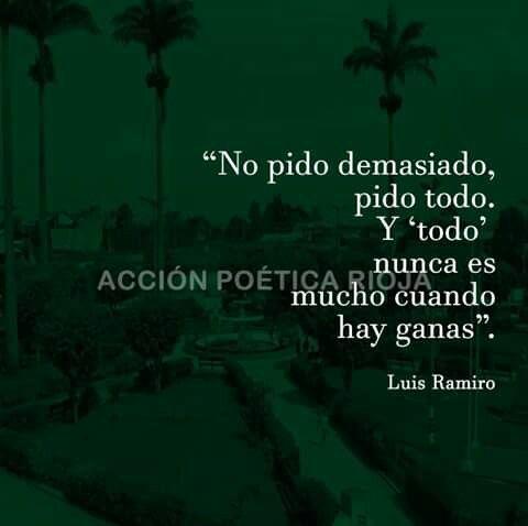 Pido todo... Luis Ramiro*