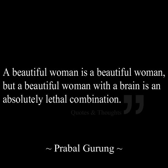 A Quote For A Beautiful Girl: A Beautiful Woman Is A Beautiful Woman, But A Beautiful