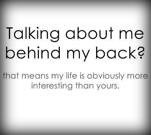 Stop Talking Behind My Back Quotes Soaknowledge