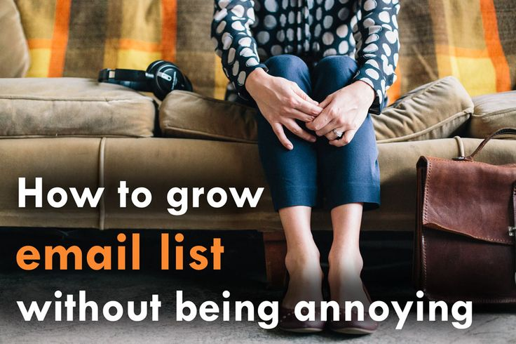 """Excellent tips on how to grow an email list without being """"spammy"""" or annoying. Tons of examples from top email marketers and bloggers including Bryan Harris, Tim Ferriss, Kimra Luna and more."""