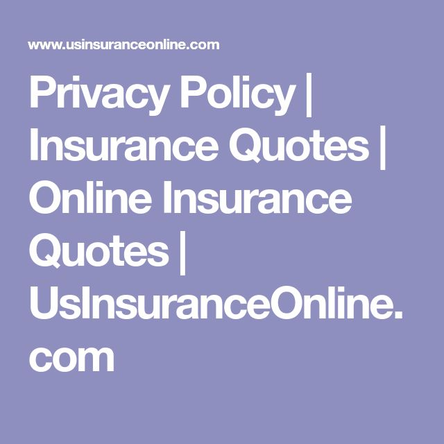 Privacy Policy | Insurance Quotes | Online Insurance Quotes | UsInsuranceOnline.com
