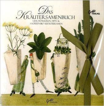 Das Kräutersamenbuch Motiv Kräuter: Geschenkideen, Tipps & 4 Sorten Bio.Kräutersamen: Amazon.de: Silke Leffler: Bücher