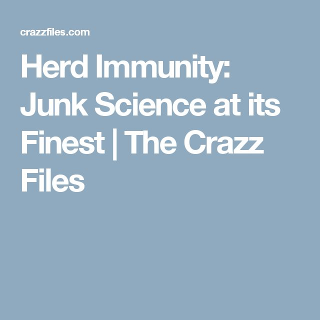 Herd Immunity: Junk Science at its Finest | The Crazz Files