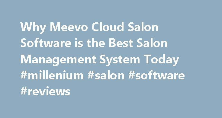 Why Meevo Cloud Salon Software is the Best Salon Management System Today #millenium #salon #software #reviews http://iowa.nef2.com/why-meevo-cloud-salon-software-is-the-best-salon-management-system-today-millenium-salon-software-reviews/  # Why Meevo Cloud Salon Software is the Best Salon Management System Today If you want the best of everything in life, why should you compromise while buying salon software? Go for the best. Buy Meevo cloud salon software, the software management solution…