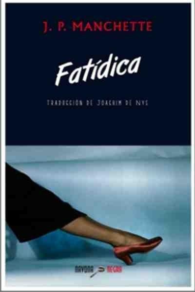 """""""FATÍDICA"""" Jean Patrick Manchette"""