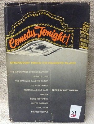 Comedy Tonight Broadway Picks Its Favorite Plays Edited by Mary Sherwin, 1977