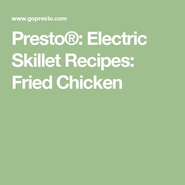 Presto®: Electric Skillet Recipes: Fried Chicken