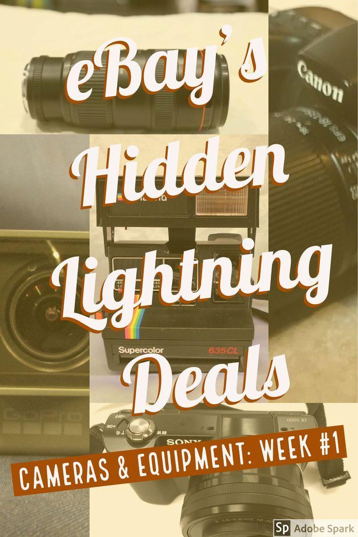 Ebay S Hidden Lightning Deals Week 1 Cameras Equipment Ebay Selling Tips Frugal Tips Online Job Opportunities
