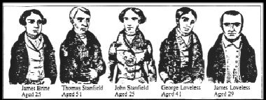 Tolpuddle Martyrs- In England, six English agricultural laborers are sentenced to seven years of banishment to Australia's New South Wales penal colony for their trade union activities.  In 1833, after several years of reductions in their agricultural wages, a group of workers in Tolpuddle, a small village east of Dorchester, England, formed the Friendly Society of Agricultural Labourers