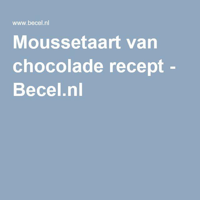 Moussetaart van chocolade recept - Becel.nl