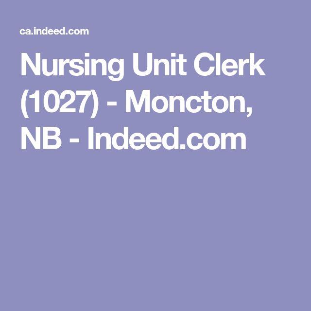 Nursing Unit Clerk (1027) - Moncton, NB - Indeed.com