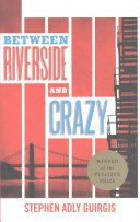 Between Riverside and crazy  by Stephen Adly Guirgis.University Library Reserves / PS 3607.U49 B48 2015