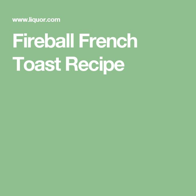 Fireball French Toast Recipe