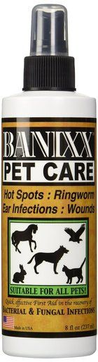 Banixx Wound Care Sherborn Dog Hot Spots Ear Infections Ringworm Cut Punctures 8 oz
