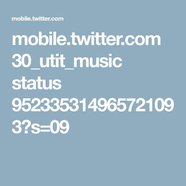 mobile.twitter.com 30_utit_music status 952335314965721093?s=09