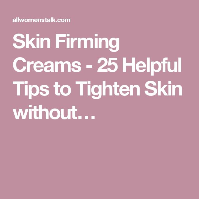 Skin Firming Creams - 25 Helpful Tips to Tighten Skin without…