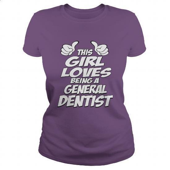 Being A General Dentist Shirt #tee #Tshirt. I WANT THIS => https://www.sunfrog.com/Jobs/Being-A-General-Dentist-Shirt-Purple-Ladies.html?60505