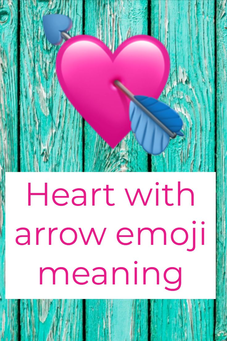 Heart With Arrow Emoji Heart With Arrow Emoji Meant To Be