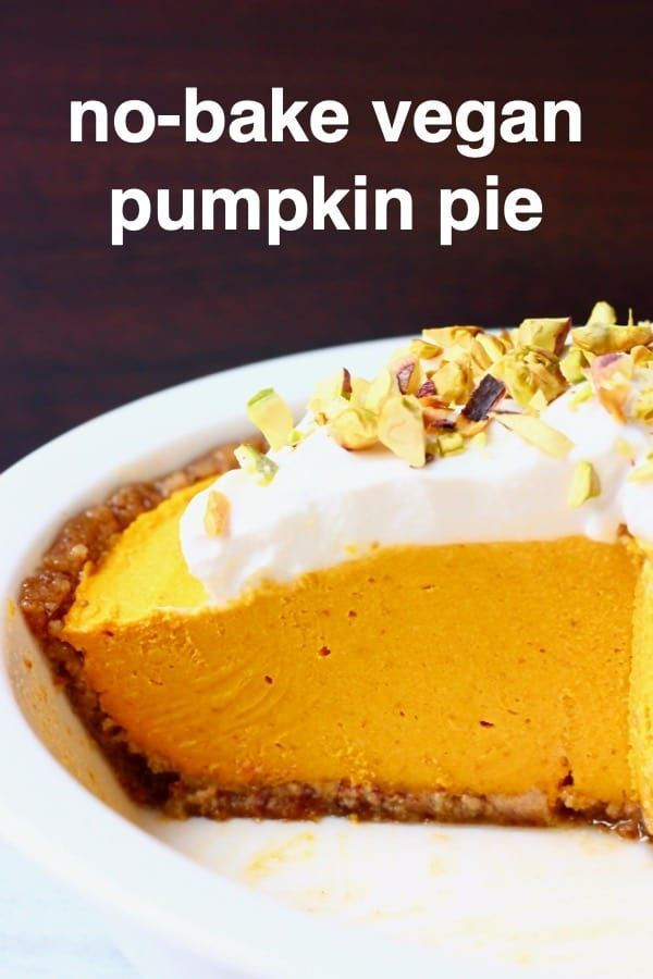 This No Bake Vegan Pumpkin Pie Is Really Easy To Make Rich And Indulgent And Perfectly Sweet A Chewy Sugar Free Pumpkin Pie Vegan Pumpkin Vegan Pumpkin Pie