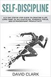Self-Discipline: A 21 Day Step by Step Guide to Creating a Life Long Habit of Self-Discipline Powerful Focus and Extraordinary Productivity by David Clark (Author) #Kindle US #NewRelease #Sports #eBook #ad