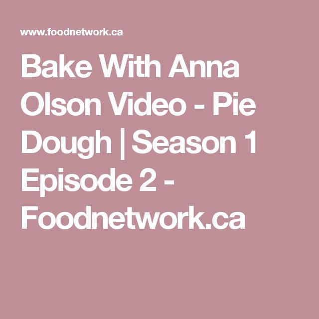 Bake With Anna Olson Video - Pie Dough | Season 1 Episode 2 - Foodnetwork.ca