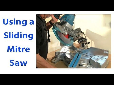 Using a Sliding Mitre Saw: Woodworking for Beginners #9  - woodworkweb - YouTube