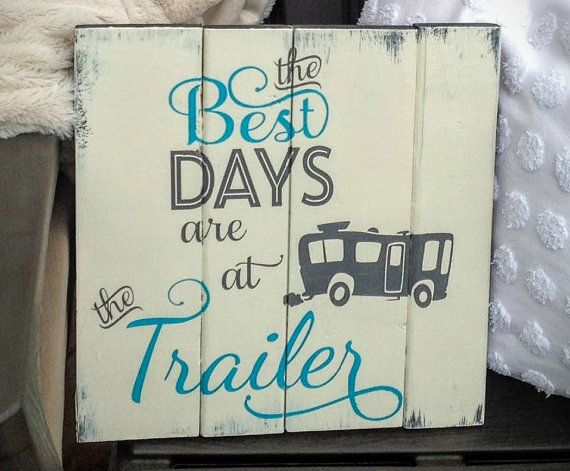 Rustic wood sign: The best days are at the trailer! This beautiful, handmade sign was crafted with care by Wood Finds. It would make a perfect gift for a loved one who has it all. Add some character to your home away from home. More custom options available in our Etsy store and on our website: www.woodfinds.com  rustic sign, wood sign, rusic wall art, cabin sign, lake, cottage decor, cottage, cabin, wall art, afforable, gift, gift ideas, camping, trailer, trailer decor