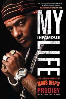"Johnson ""Prodigy"" Albert My Infamous Life (The Autobiography of Mobb Deep's Prodigy)"
