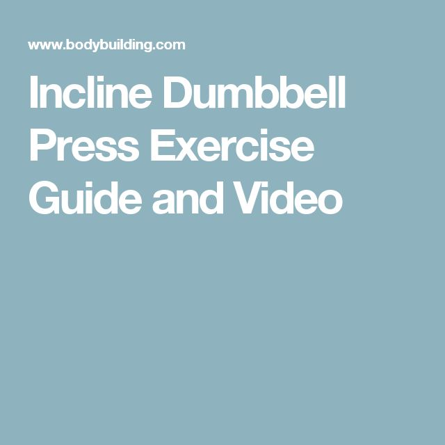 Incline Dumbbell Press Exercise Guide and Video