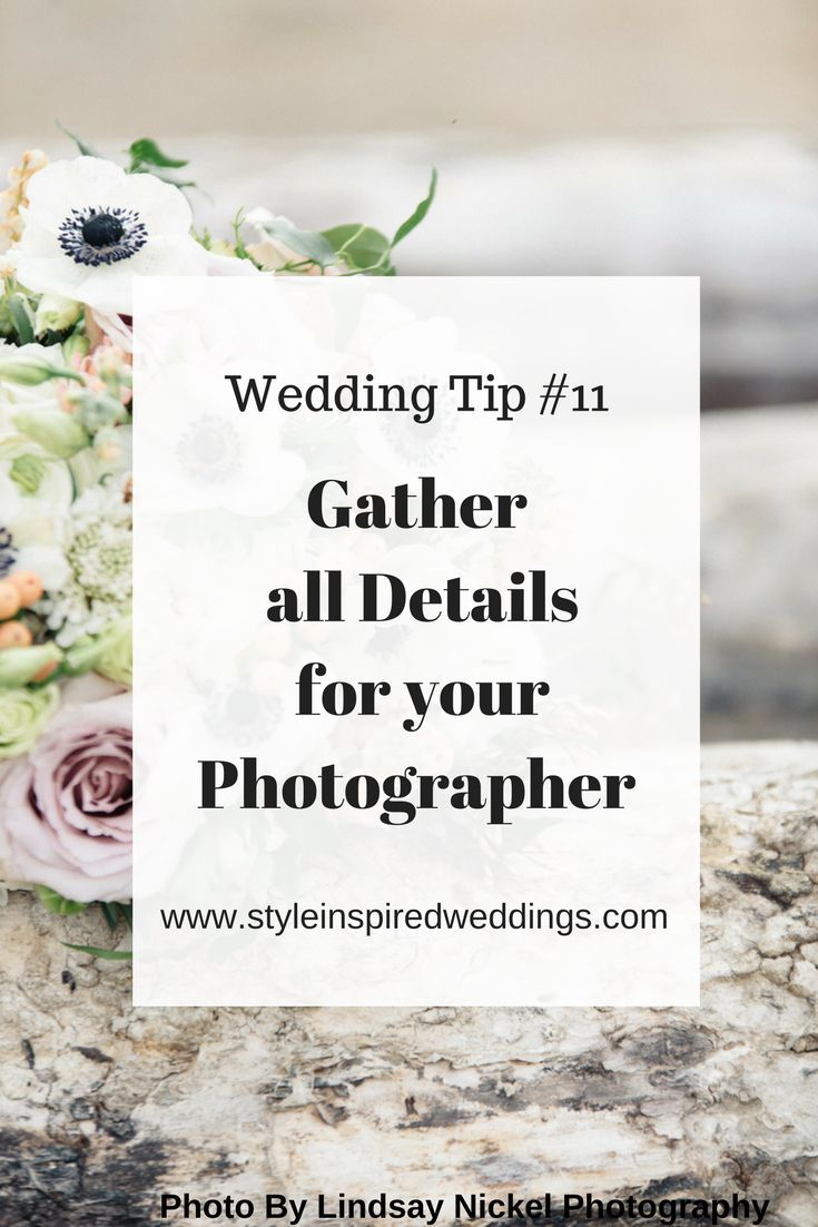 You spend so much time planning your wedding, organizing and figuring out all the details, that you don't want any missed. So gather all your wedding day details and have them set aside and ready to be photographed. Not only will this ensure they get captured but it will make your photographers job so much smoother.