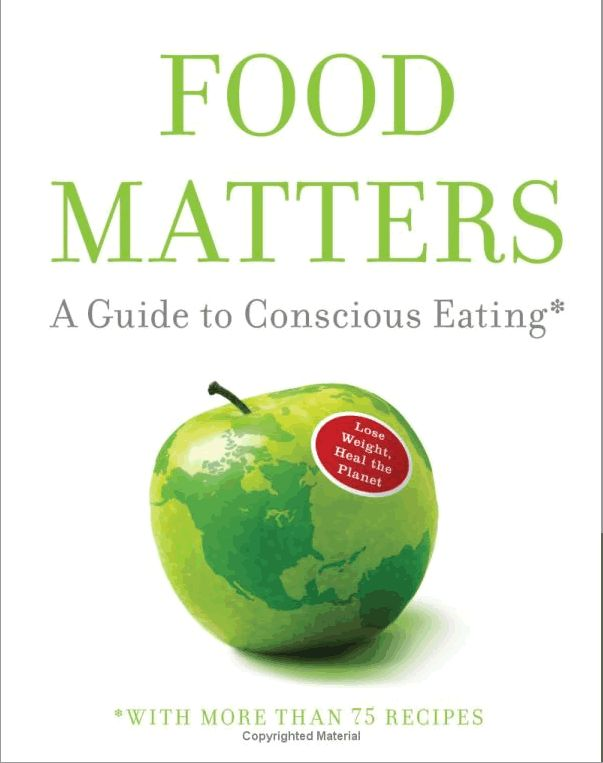 """""""Food Matters: A Guide to Conscious Eating"""" by Mark Bittman (to read)"""