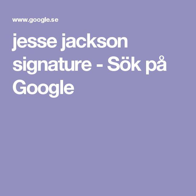 jesse jackson signature - Sök på Google