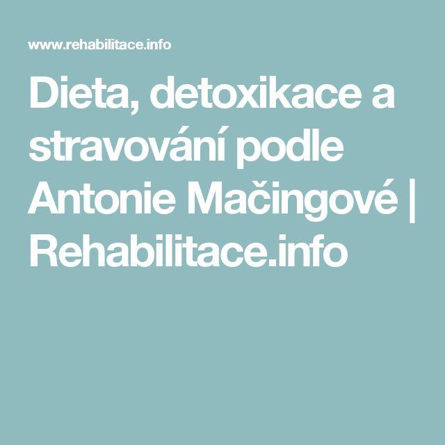 Dieta, detoxikace a stravování podle Antonie Mačingové | Rehabilitace.info