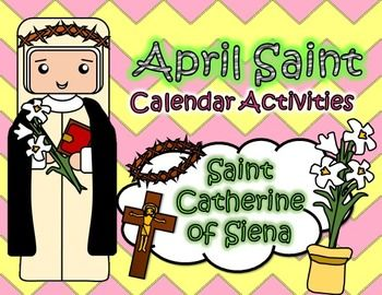 April Catholic Saint Calendar Activities - Saint Catherine of SienaIncludes:1 April Calendar1 April Blank Calendar1 Writings/Prayer Coloring Page1 Basilica Cateriniana Paper Cut Out1 Mini Saint Statue1 Saint Catherine Poster PageTo Celebrate St. Catherine of Siena's Feast Day on April 29th, Catholic Cutie would love to share this Free Calendar Activity Pack.
