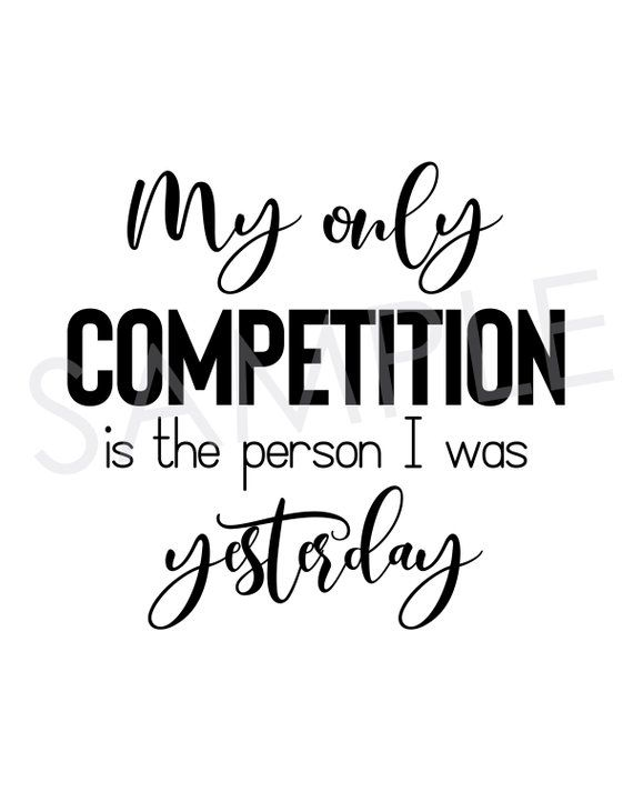 My Only Competition Is The Person I Was Yesterday Printable ...