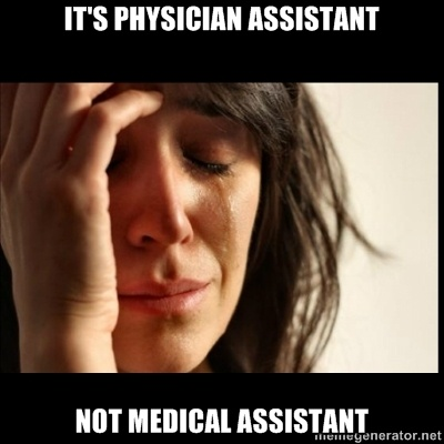 Physician Assistant is not the same as Medical assistant