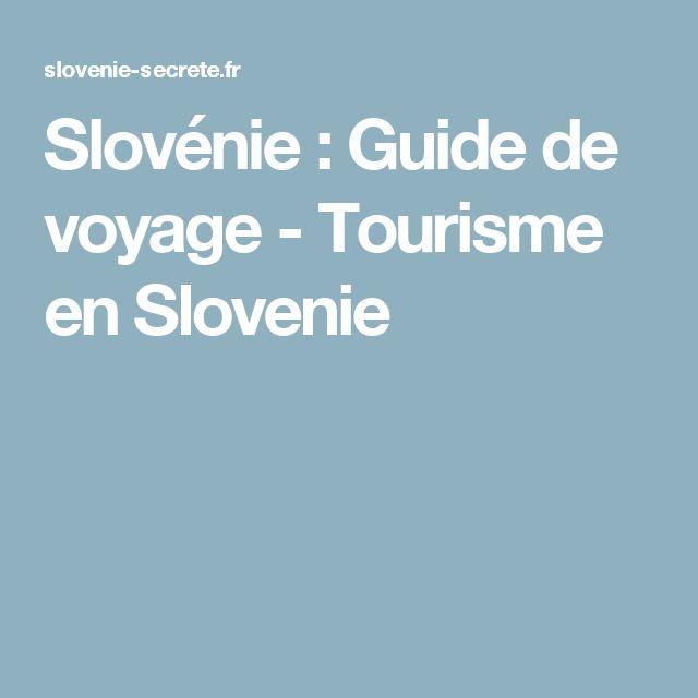 Slovénie : Guide de voyage - Tourisme en Slovenie