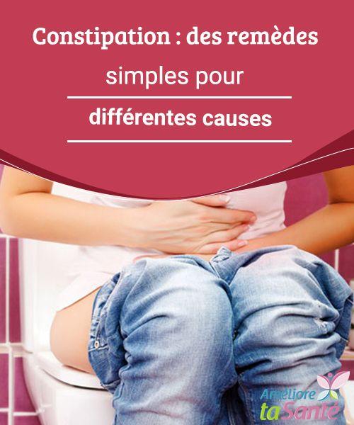 Constipation : des remèdes simples pour différentes causes Vous souffrez souvent de constipation ? Nous vous proposons aujourd'hui des remèdes doux et naturels pour venir à bout de ce mal si fréquent de nos jours.