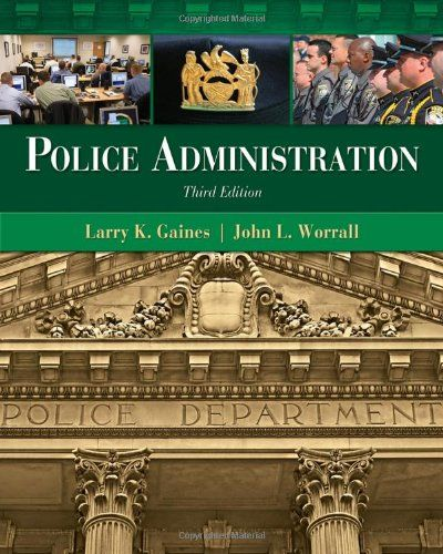 Police Administration/Larry K. Gaines, John L. Worrall
