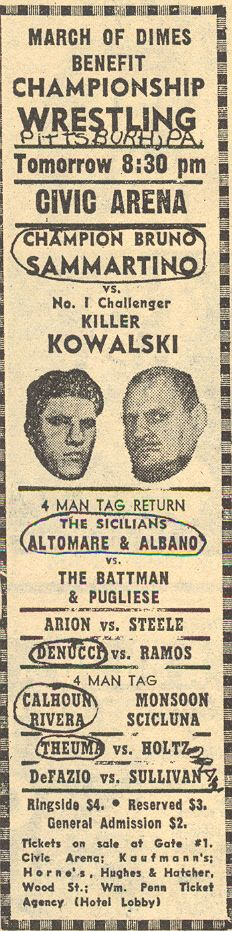 Pennsylvania Bruno Sammartino, Killer Kowalski, The Sicilians, Battman, George Steele, Spyros Arion, Dominic Denucci, Haystacks Calhoun, Gorilla Monsoon, Bull Ramos
