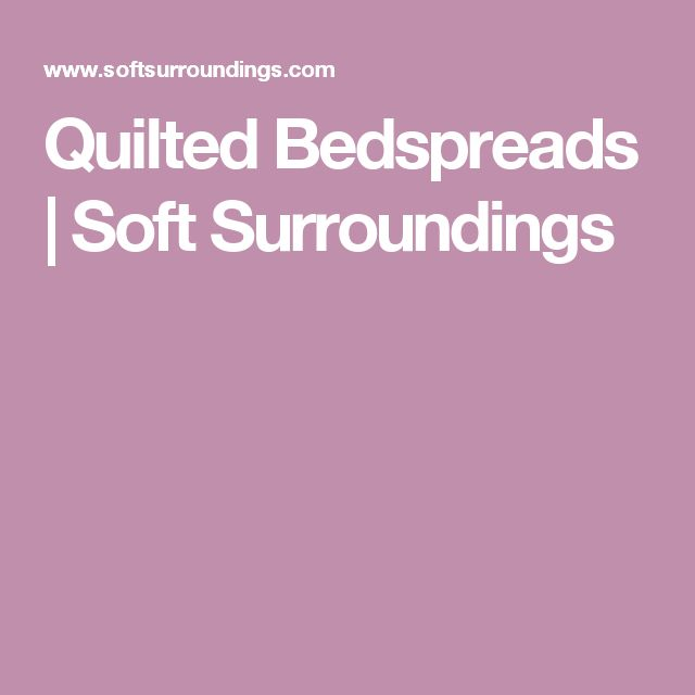 Quilted Bedspreads | Soft Surroundings