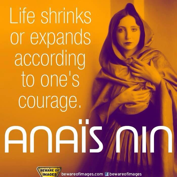 Great Anais Nin quote on courage and life Anais Nin Quotes Courage