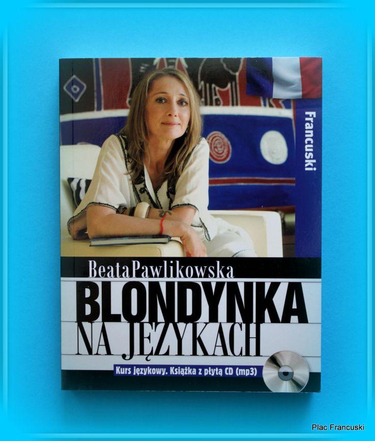 Książka dla Ciebie i na prezent- BLONDYNKA NA JĘZYKACH w księgarni PLAC FRANCUSKI. Dla osób preferujących naukę języka bez  uczenia się reguł gramatycznych. Dla uczących się od podstaw, ale także dobra powtórka dla bardziej zaawansowanych.