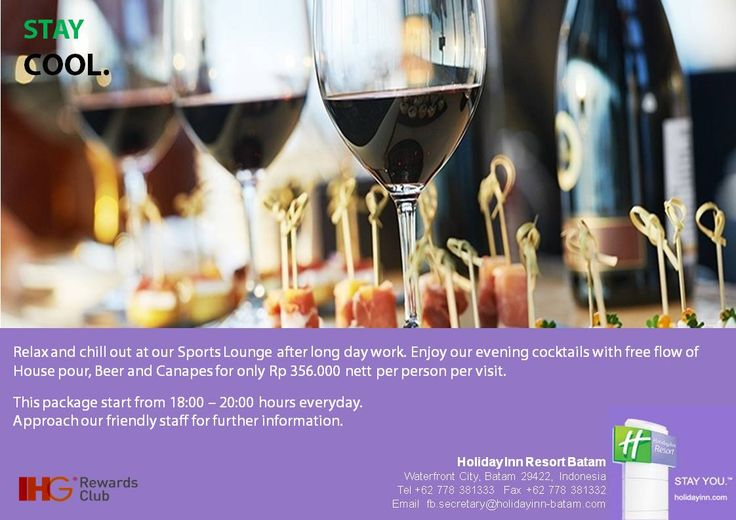 Stay Cool - Free flow of house pour, Beer & Canapes  @ Sport Lounge, Holiday Inn Resort Batam