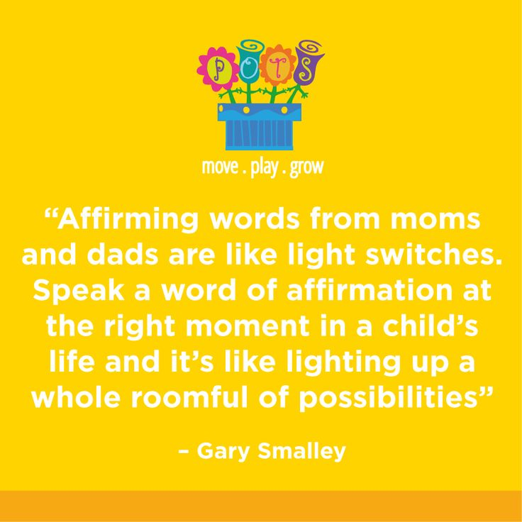 Affirming words from moms and dads are like light switches. Speak ...