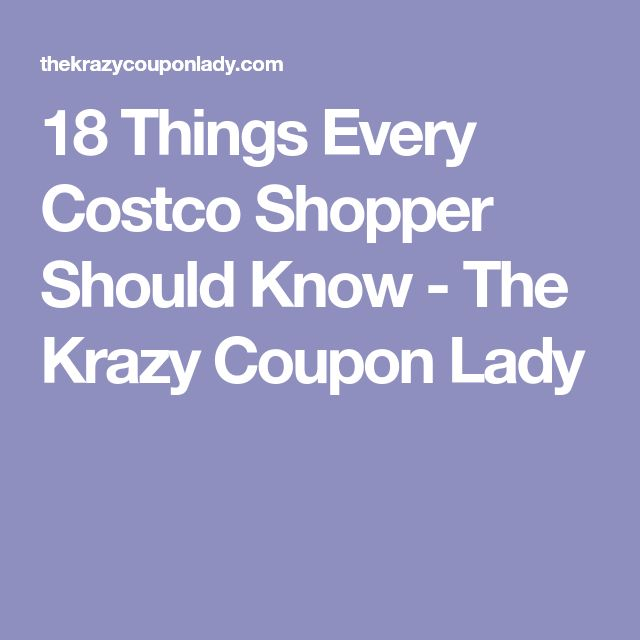 18 Things Every Costco Shopper Should Know - The Krazy Coupon Lady