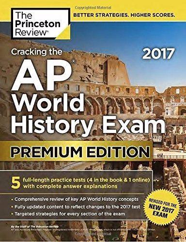 Cracking the AP World History Exam 2017, Premium Edition (College Test Prep)